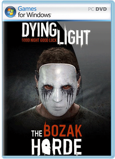 Dying Light The Bozak Horde Telecharger